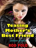 Teasing Mother's Best Friend (Lesbian Erotica)