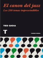 El canon del jazz: Los 250 temas imprescindibles
