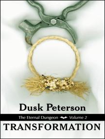 Transformation (The Eternal Dungeon, Volume 2): The Eternal Dungeon, #2