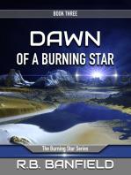 Dawn of a Burning Star