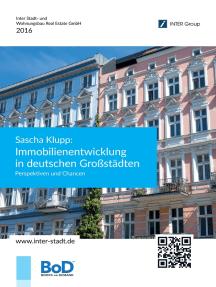 Sascha Klupp: Immobilienentwicklung in deutschen Großstädten: Perspektiven und Chancen