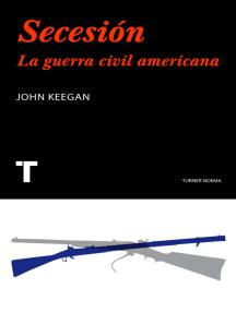Secesión: La guerra civil americana