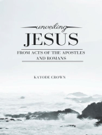 Unveiling Jesus From Acts of the Apostles and Romans