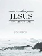 Unveiling Jesus From Deuteronomy