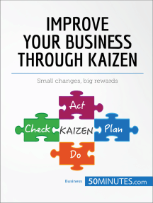 Improve Your Business Through Kaizen: Boost your results with continuous improvement