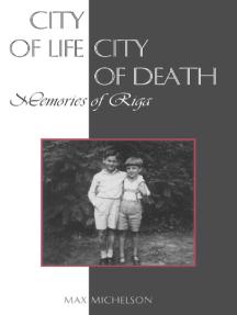City of Life, City of Death: Memories of Riga