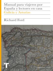 Manual para viajeros por España y lectores en casa Vol.VI: Galicia y Asturias