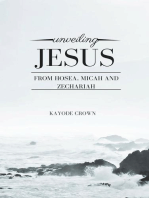 Unveiling Jesus From Hosea, Micah and Zechariah