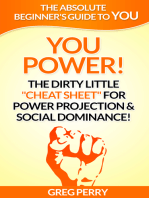 """YOU Power! The Dirty Little """"Cheat Sheet"""" for Power Projection & Social Dominance!"""