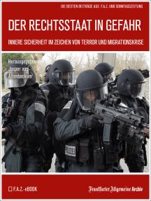 Der Rechtsstaat in Gefahr: Innere Sicherheit im Zeichen von Terror und Migrationskrise