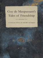 Guy de Maupassant's Tales of Friendship - A Collection of Short Stories