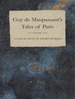 Guy de Maupassant's Tales of Paris - A Collection of Short Stories