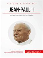 Jean-Paul II: Un pape à la rencontre des peuples
