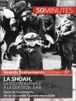 La Shoah, la solution finale à la question juive