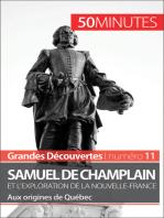 Samuel de Champlain et l'exploration de la Nouvelle-France (Grandes découvertes)