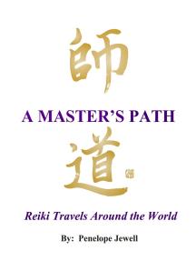 A Master's Path: Reiki Travels Around the World