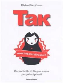 Tak: Corso facile di lingua russa per principianti