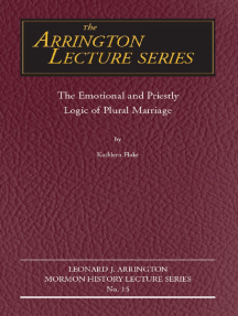 Emotional and Priestly Logic of Plural Marriage, The