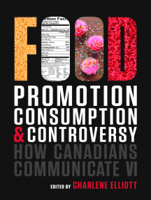 How Canadians Communicate VI: Food Promotion, Consumption, and Controversy