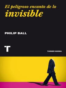 El peligroso encanto de lo invisible