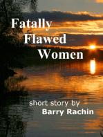 Fatally Flawed Women