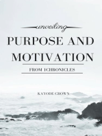 Unveiling Purpose and Motivation From 1Chronicles