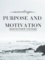 Unveiling Purpose and Motivation From Matthew and Mark