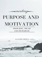 Unveiling Purpose and Motivation From Joel, Micah, and Zechariah
