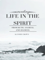Unveiling Life in the Spirit From Ruth, 1Samuel and 2Samuel