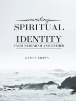 Unveiling Spiritual Identity From Nehemiah and Esther
