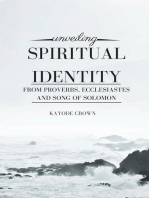Unveiling Spiritual Identity From Proverbs, Ecclesiastes, and Song of Solomon