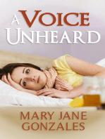 A Voice Unheard