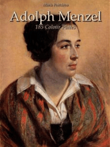 Adolph Menzel: 185 Colour Plates