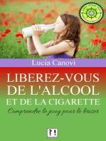 Libérez-vous de l'alcool et de la cigarette