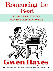 Romancing the Beat: Story Structure for Romance Novels: How to Write Kissing Books, #1
