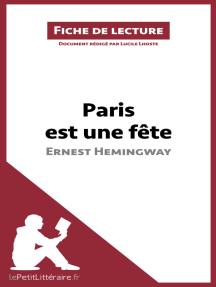 Paris est une fête d'Ernest Hemingway (Fiche de lecture): Résumé complet et analyse détaillée de l'oeuvre