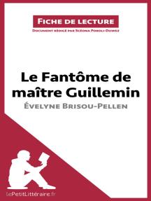 Le Fantôme de Maître Guillemin d'Évelyne Brisou-Pellen: Résumé complet et analyse détaillée de l'oeuvre