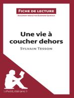 Une vie à coucher dehors de Sylvain Tesson (Fiche de lecture)