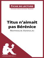 Titus n'aimait pas Bérénice de Nathalie Azoulai (Fiche de lecture)