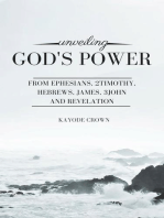 Unveiling God's Power From Ephesians, 2Timothy, Hebrews, James, 3John, And Revelation