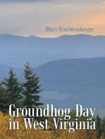 Groundhog Day In West Virginia