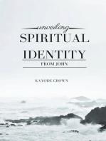 Unveiling Spiritual Identity From John