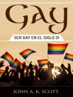 Gay: Ser Gay En El Siglo 21