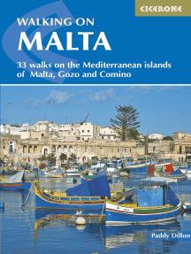 Walking on Malta: 33 walks on the Mediterranean islands of Malta, Gozo and Comino
