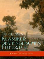 Die großen Klassiker der englischen Literatur (40+ Titel in einem Buch)