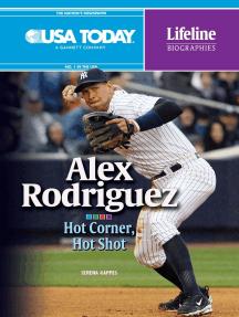 Alex Rodriguez: Hot Corner, Hot Shot