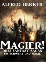 Magier! Drei Fantasy-Sagas um Schwert und Magie