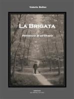 La Brigata - Storiaccia di un'Utopia