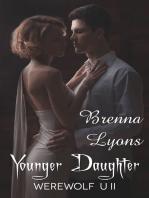 Younger Daughter (Werewolf U #2)