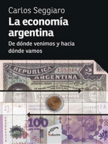 La economía argentina: De dónde venimos y hacia dónde vamos